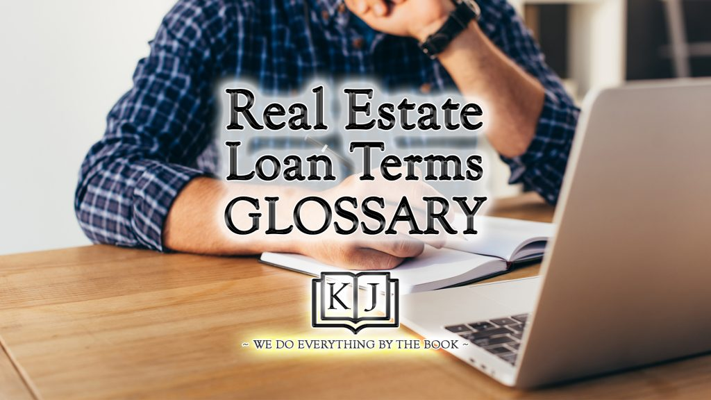 Glossary Of Real Estate Loan Terms - King James Lending - Lender In Seabrook, Texas - Houston, Texas